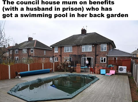 Woman on benefits with a swimming pool in back garden!