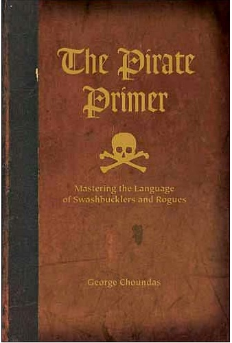 The Pirate Primer by George Choundas